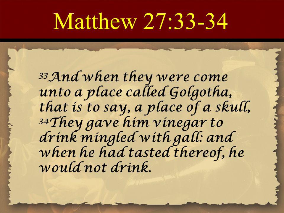 Matthew 27:33-34