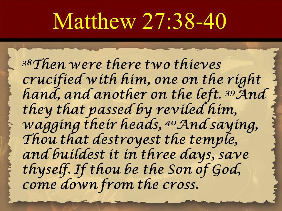 Matthew 27:38-40