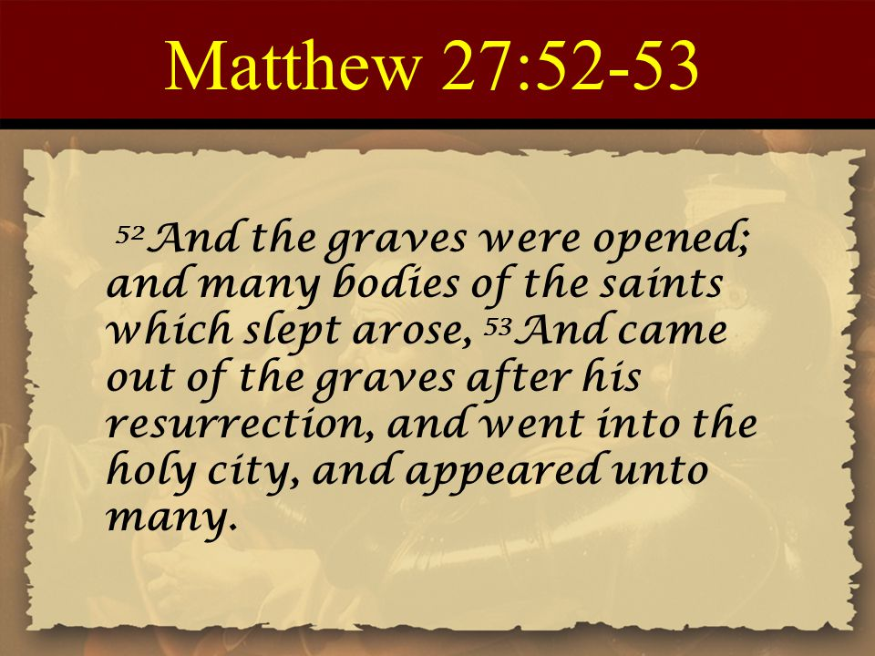 Matthew 27:52-53