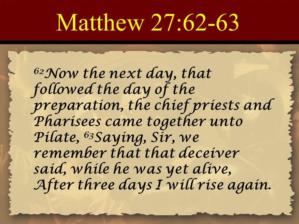 Matthew 27:62-63