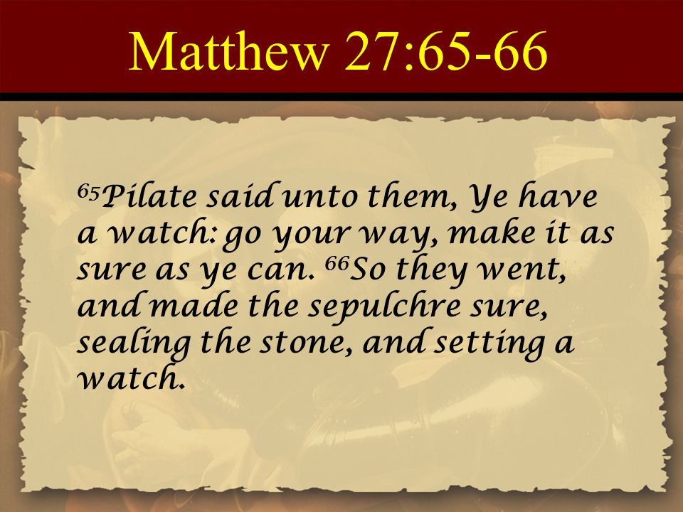 Matthew 27:65-66