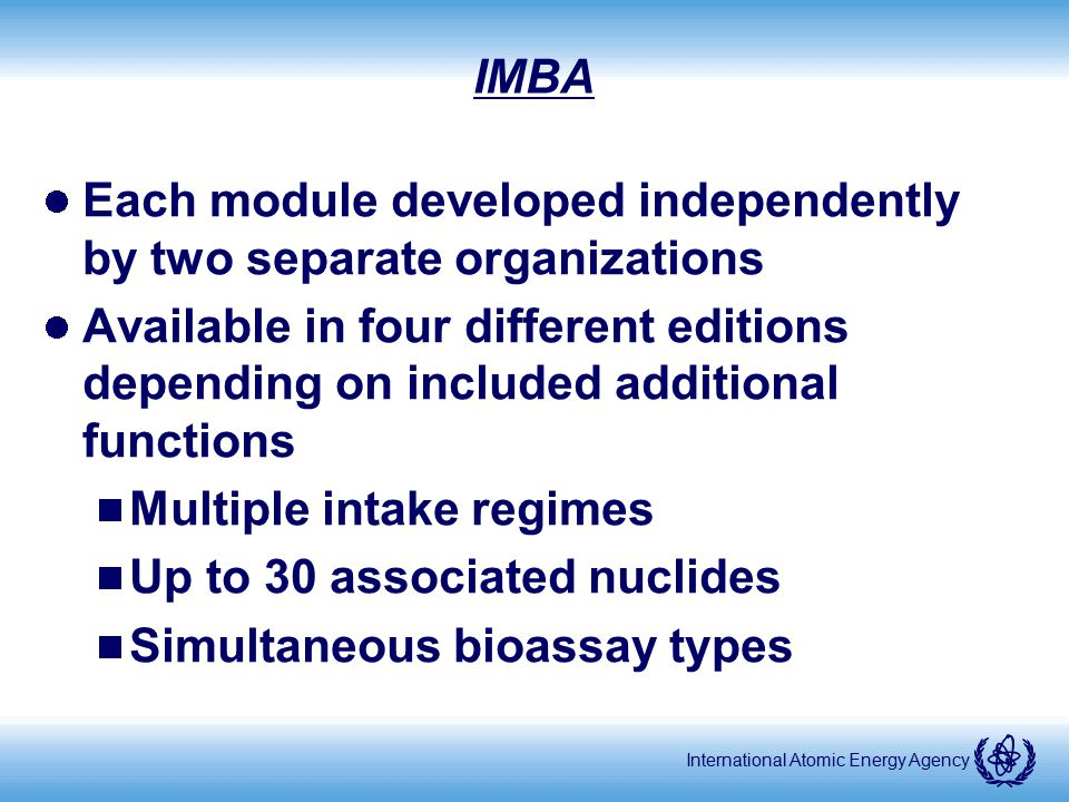 IMBA Each module developed independently by two separate organizations.