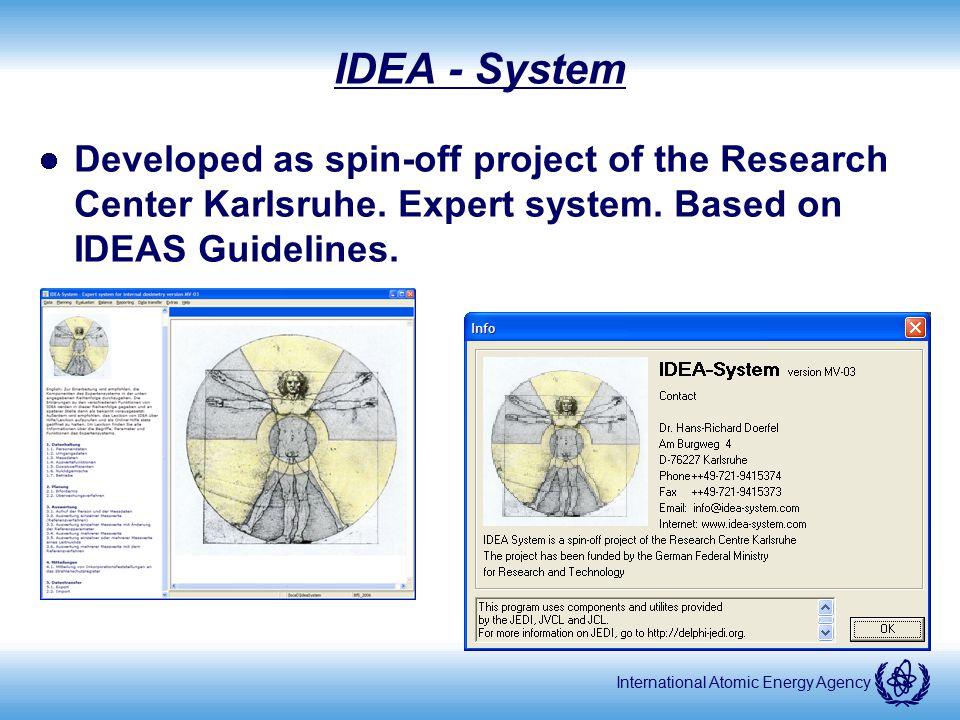 IDEA - System Developed as spin-off project of the Research Center Karlsruhe. Expert system. Based on IDEAS Guidelines.