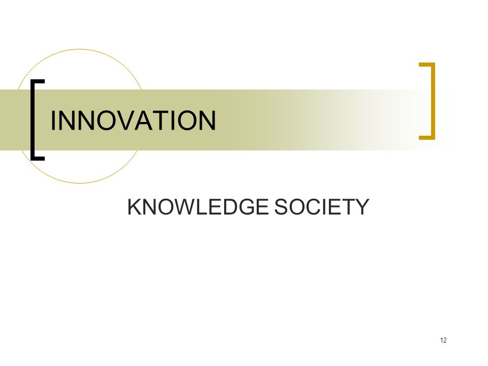 INNOVATION KNOWLEDGE SOCIETY