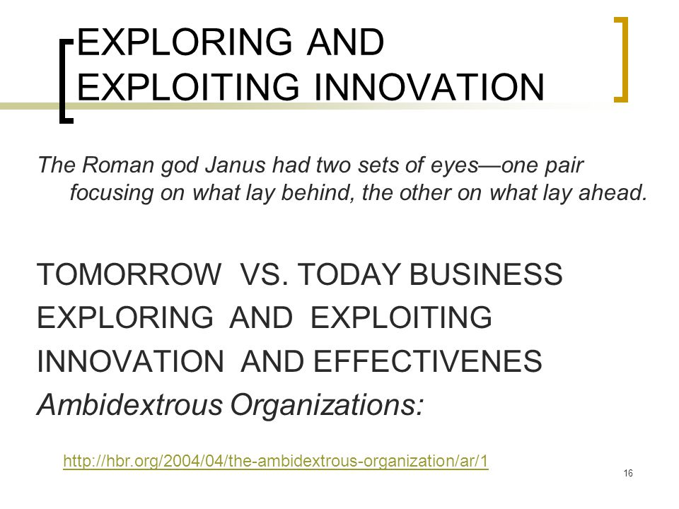 EXPLORING AND EXPLOITING INNOVATION