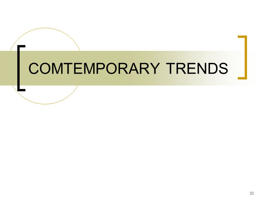 COMTEMPORARY TRENDS