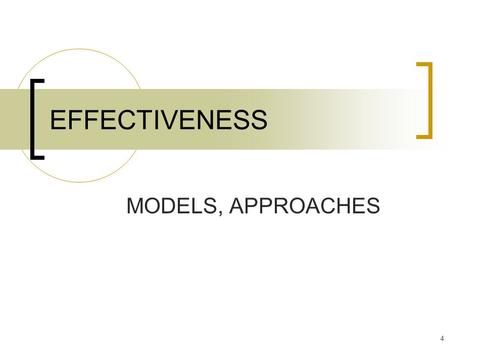 EFFECTIVENESS MODELS, APPROACHES