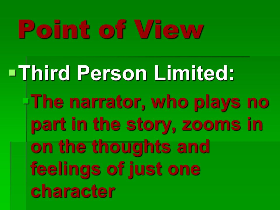 Point of View Third Person Limited: