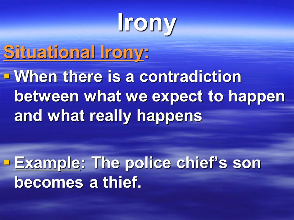 Irony Situational Irony: