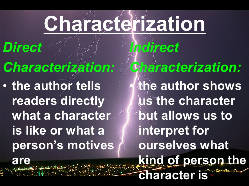 Characterization Direct Characterization: Indirect Characterization: