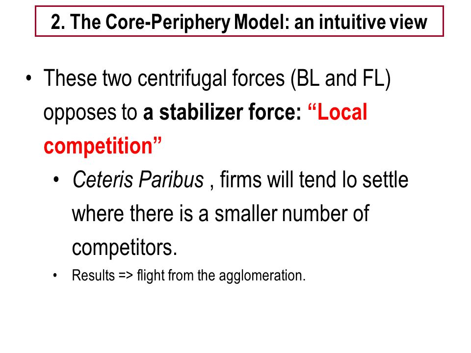 2. The Core-Periphery Model: an intuitive view