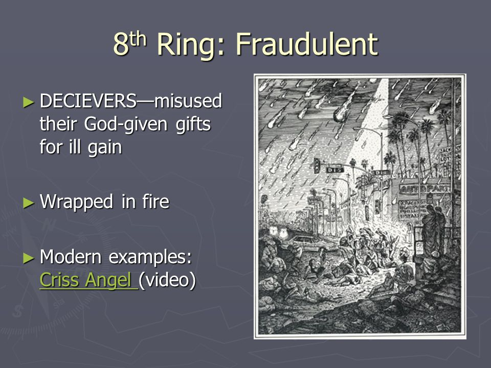 8th Ring: Fraudulent DECIEVERS—misused their God-given gifts for ill gain.