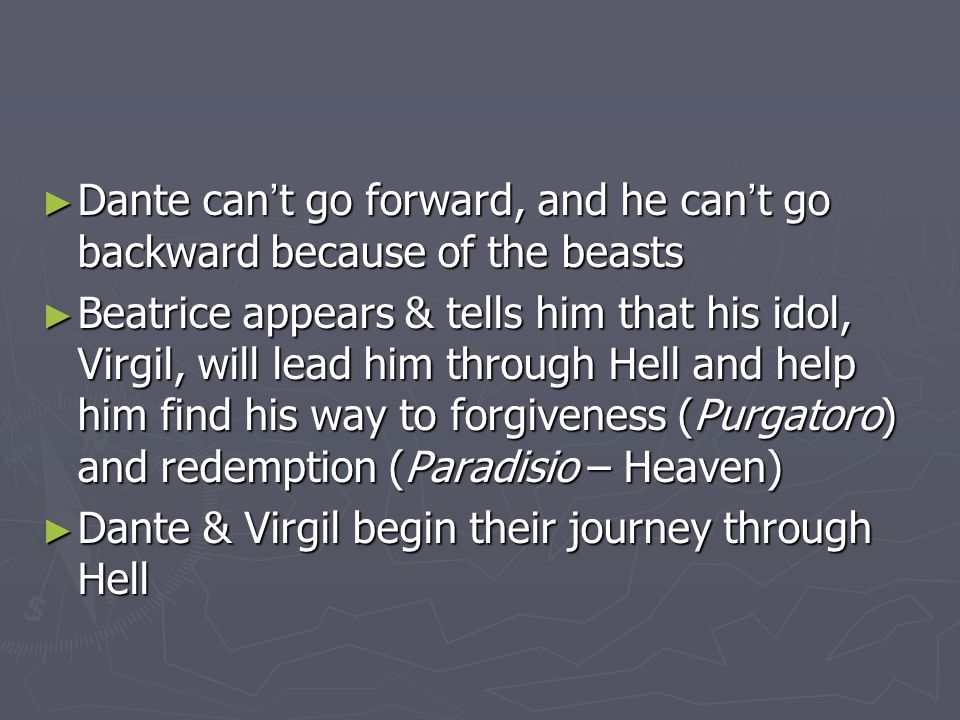 Dante can't go forward, and he can't go backward because of the beasts