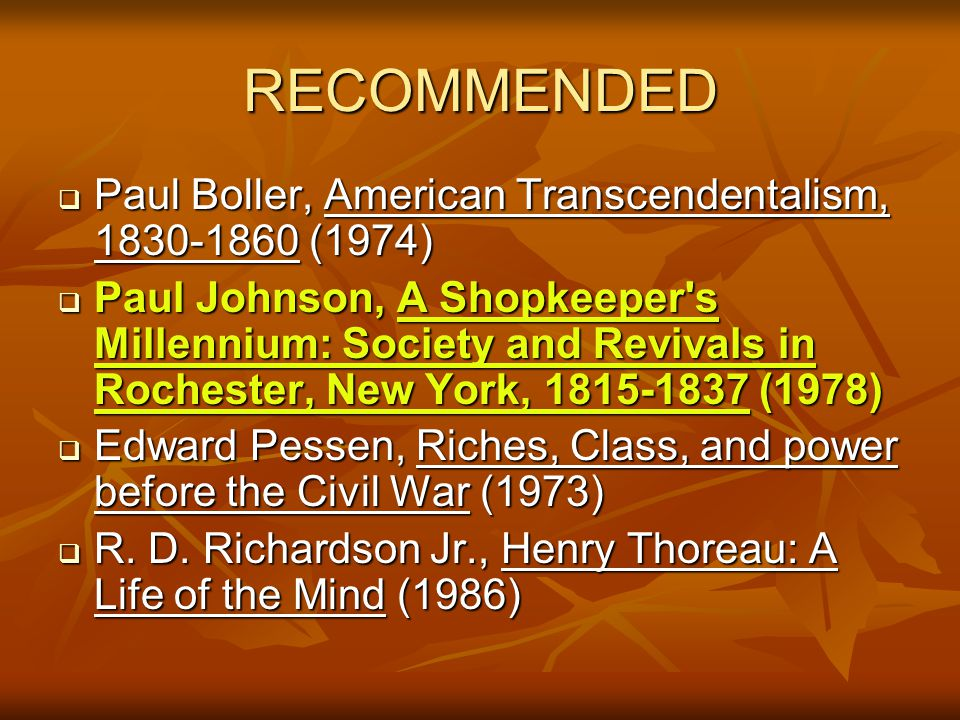 RECOMMENDED Paul Boller, American Transcendentalism, 1830-1860 (1974)