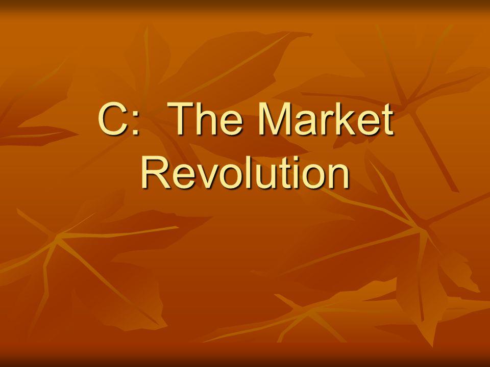 C: The Market Revolution