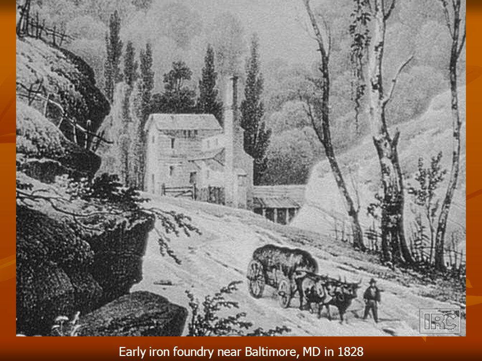 Early iron foundry near Baltimore, MD in 1828