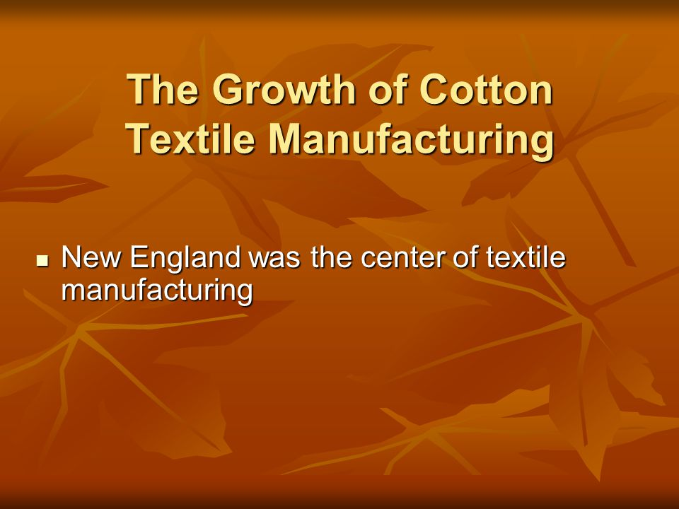 The Growth of Cotton Textile Manufacturing