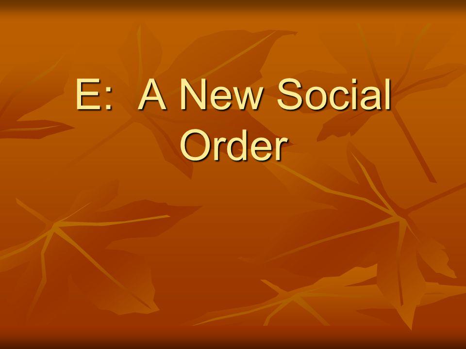E: A New Social Order