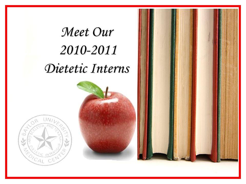 Meet Our 2010-2011 Dietetic Interns