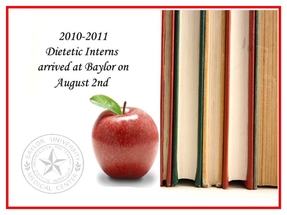2010-2011 Dietetic Interns arrived at Baylor on August 2nd