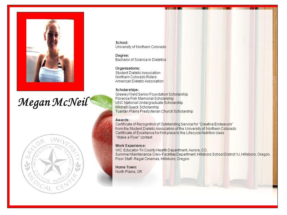 Megan McNeil School: University of Northern Colorado Degree: