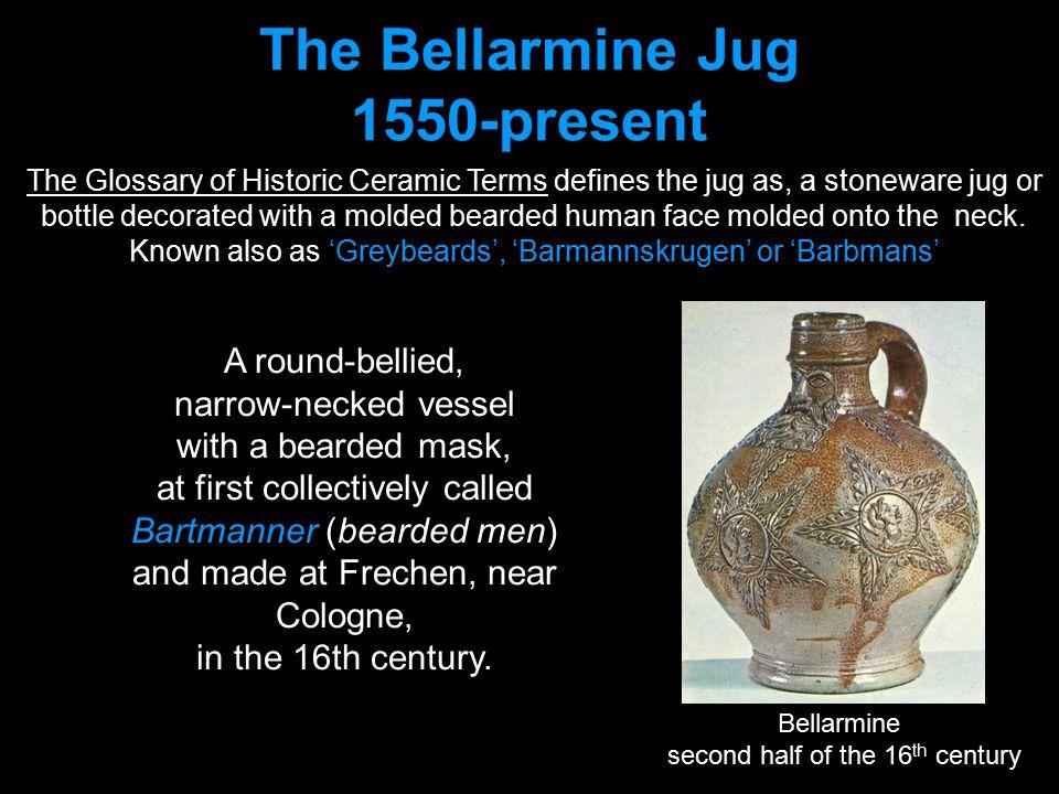 The Bellarmine Jug 1550-present