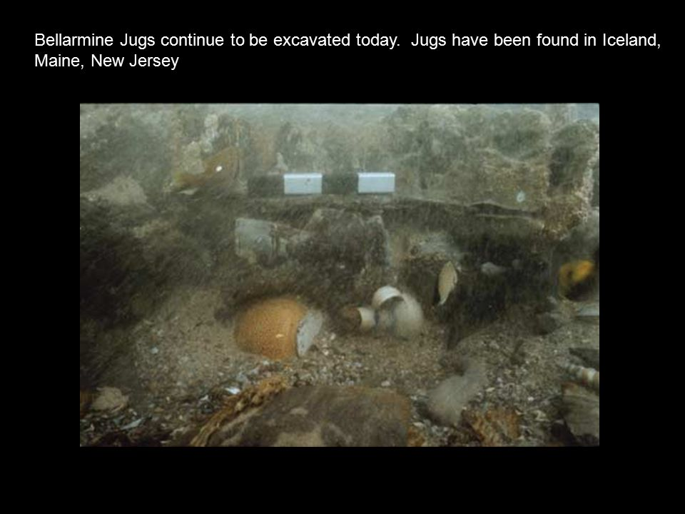 Bellarmine Jugs continue to be excavated today