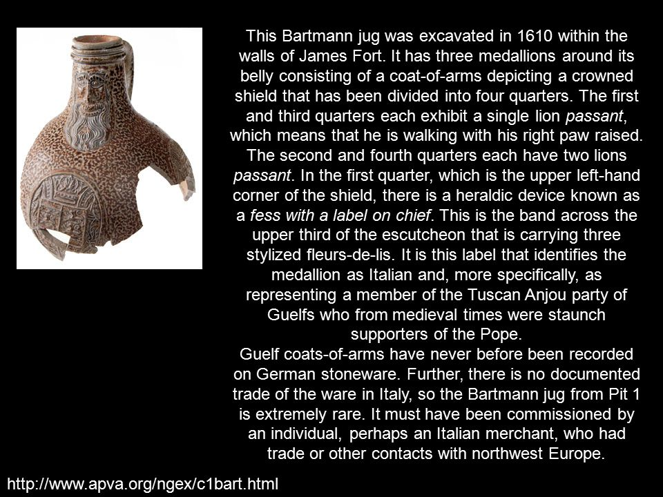 This Bartmann jug was excavated in 1610 within the walls of James Fort