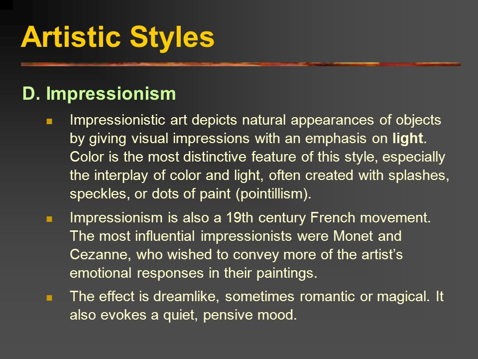 Artistic Styles D. Impressionism