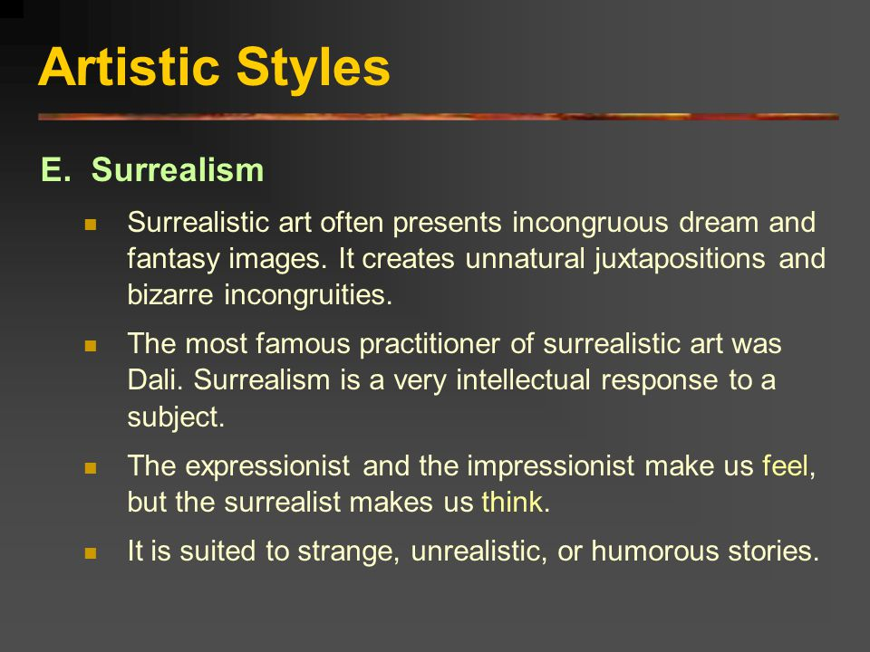 Artistic Styles E. Surrealism