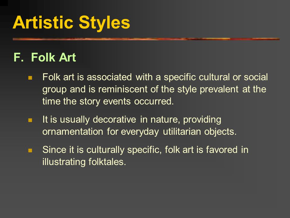 Artistic Styles F. Folk Art
