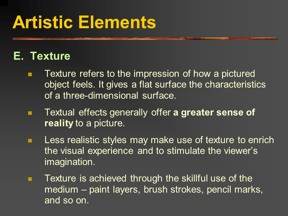 Artistic Elements E. Texture