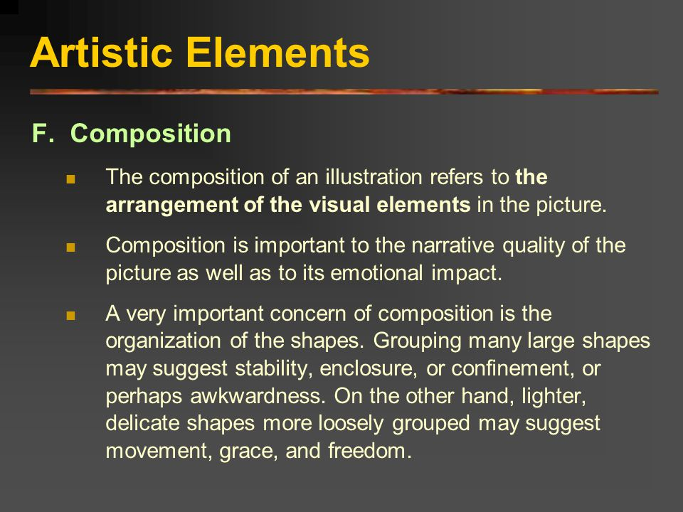 Artistic Elements F. Composition