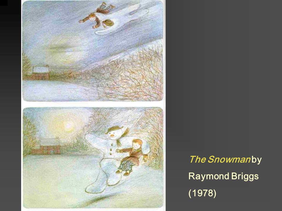 The Snowman by Raymond Briggs (1978)