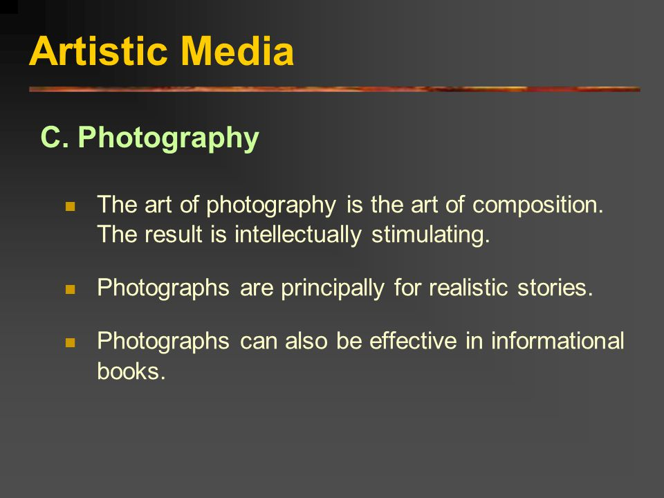 Artistic Media C. Photography