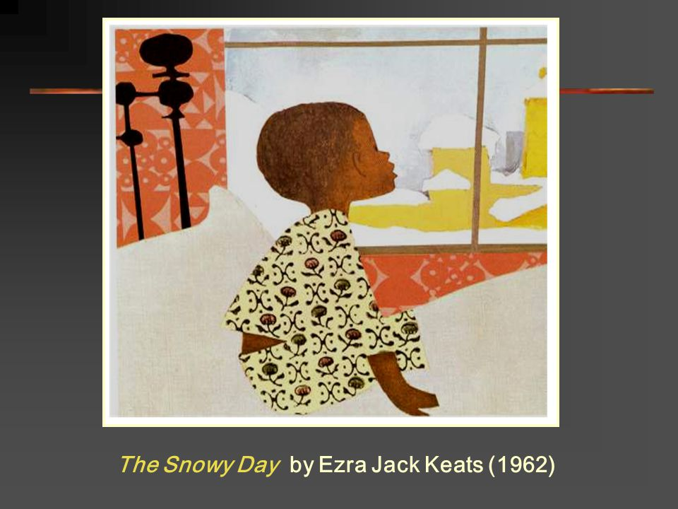 The Snowy Day by Ezra Jack Keats (1962)
