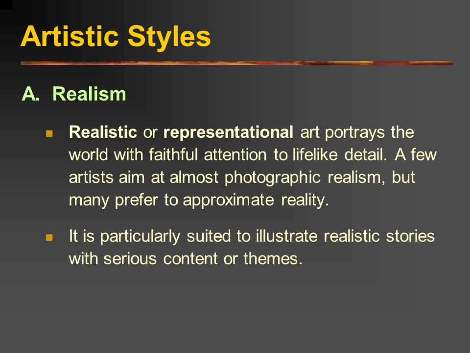 Artistic Styles A. Realism
