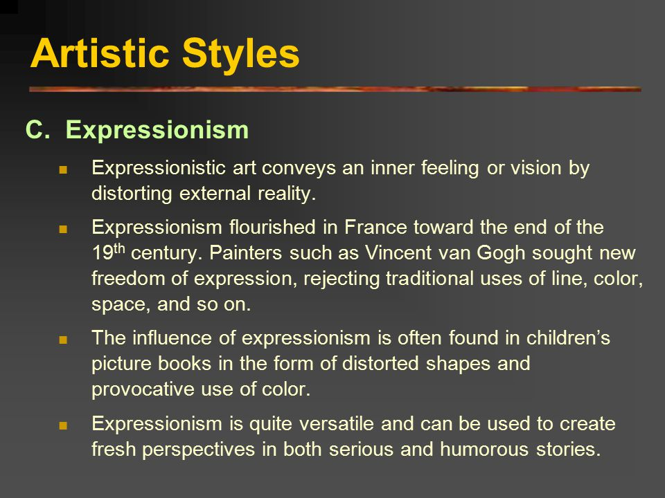 Artistic Styles C. Expressionism