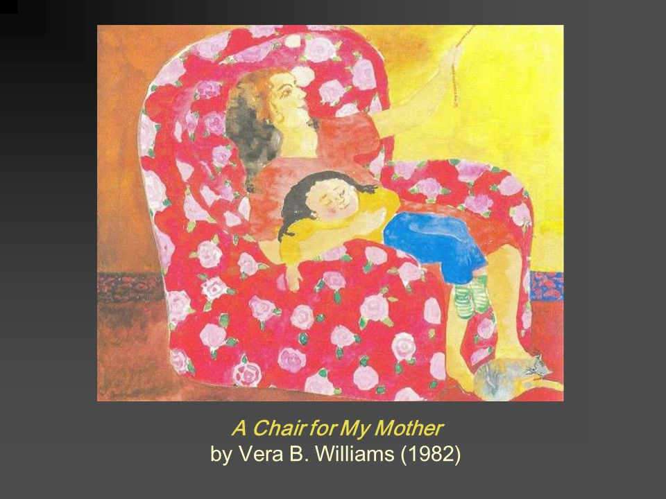 A Chair for My Mother by Vera B. Williams (1982)