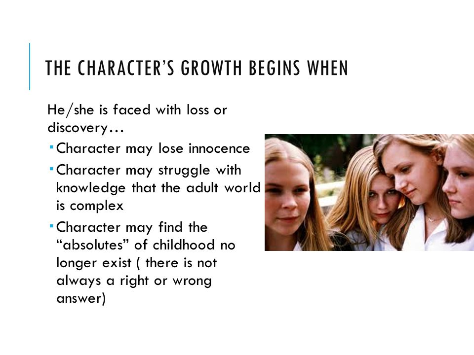 The character's growth begins when