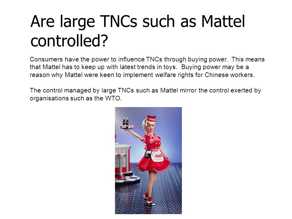 Are large TNCs such as Mattel controlled