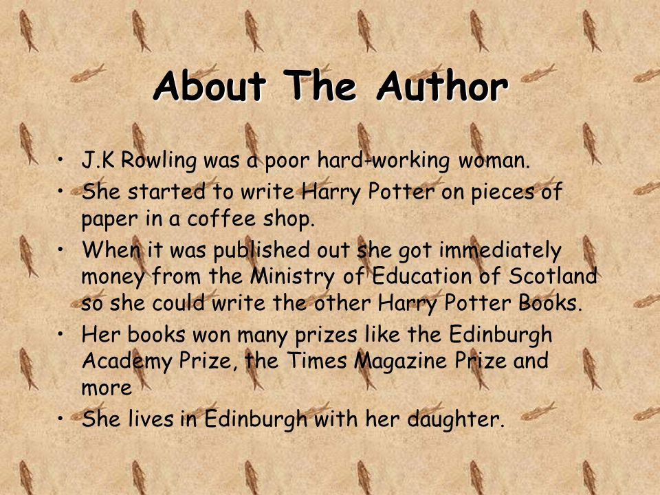 About The Author J.K Rowling was a poor hard-working woman.
