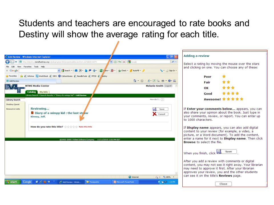 Students and teachers are encouraged to rate books and Destiny will show the average rating for each title.
