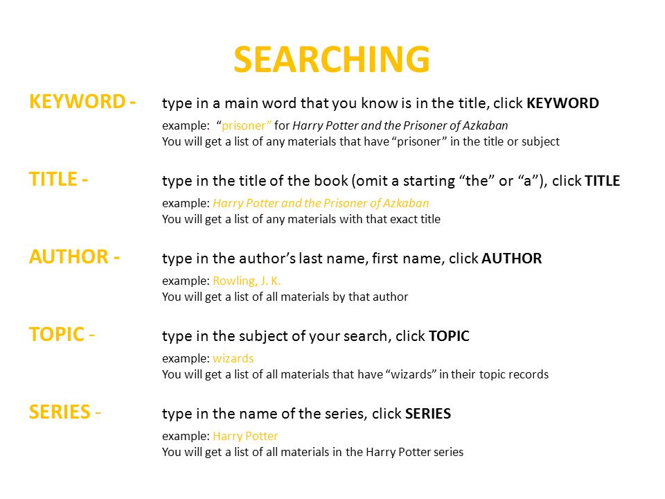 SEARCHING KEYWORD - type in a main word that you know is in the title, click KEYWORD.