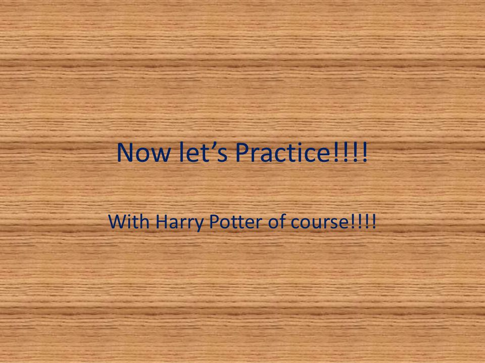 With Harry Potter of course!!!!
