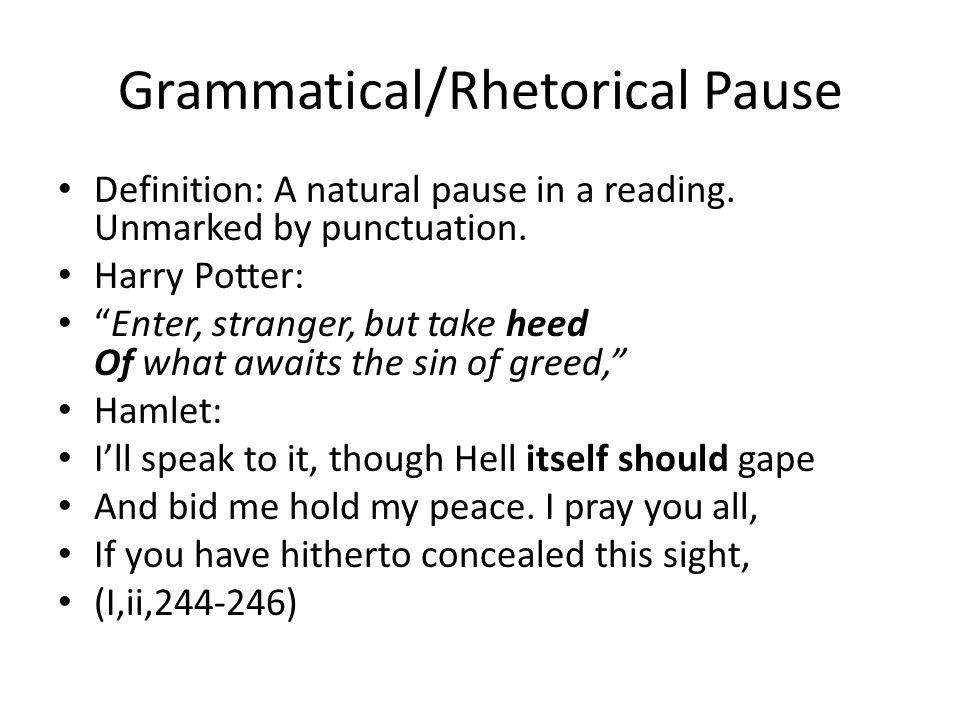 Grammatical/Rhetorical Pause
