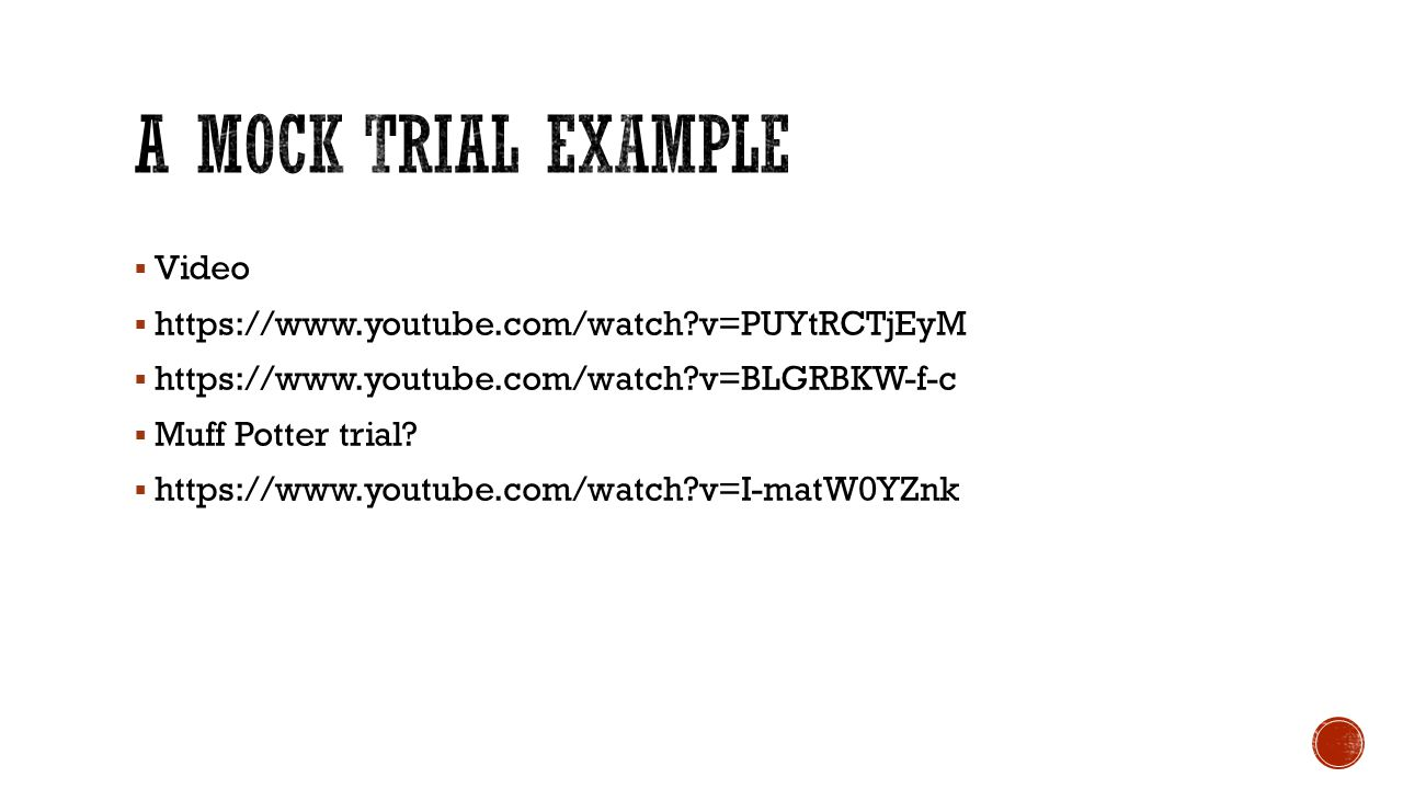 A mock trial example Video https://www.youtube.com/watch v=PUYtRCTjEyM