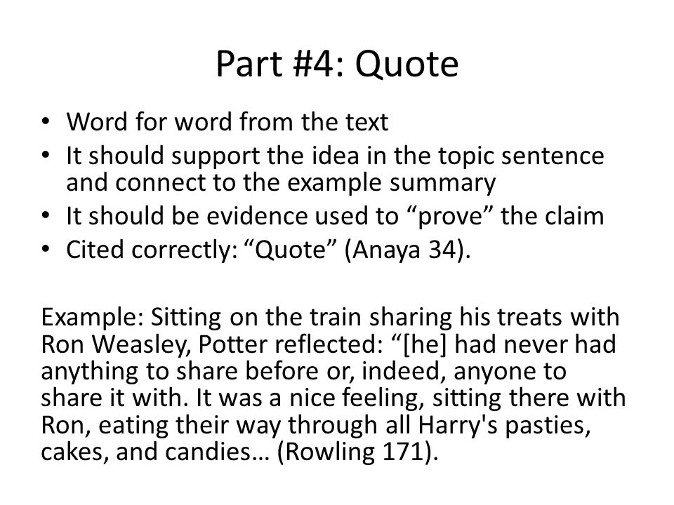 Part #4: Quote Word for word from the text