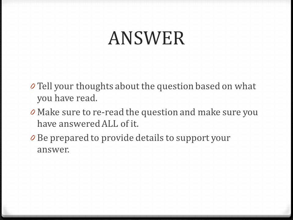 ANSWER Tell your thoughts about the question based on what you have read.
