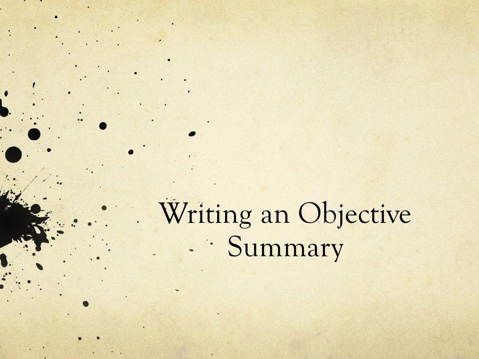 Writing an Objective Summary